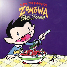 Taste the Blood of Zombina and the Skeletones by Zombina and The Skeletones