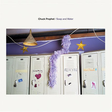 Soap and Water mp3 Album by Chuck Prophet