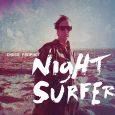 Night Surfer mp3 Album by Chuck Prophet