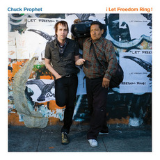 ¡Let Freedom Ring! mp3 Album by Chuck Prophet