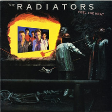 Feel the Heat mp3 Album by The Radiators (AUS)