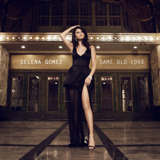 Same Old Love mp3 Single by Selena Gomez