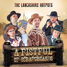 A Fistful Of Scratchcards mp3 Album by The Lancashire Hotpots