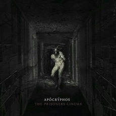 The Prisoners Cinema mp3 Album by Apócrýphos
