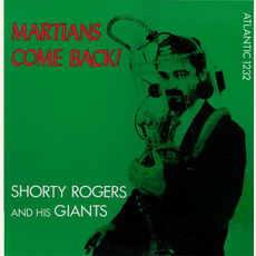 Martians Come Back mp3 Album by Shorty Rogers And His Giants