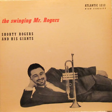 The Swinging Mr. Rogers mp3 Album by Shorty Rogers And His Giants