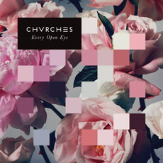 Every Open Eye mp3 Album by CHVRCHES