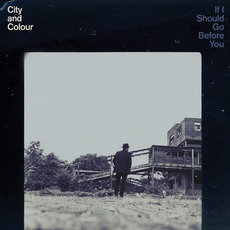 If I Should Go Before You mp3 Album by City And Colour