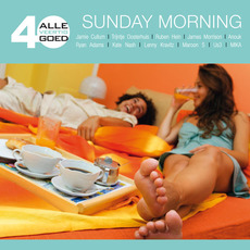 Alle 40 Goed: Sunday Morning by Various Artists