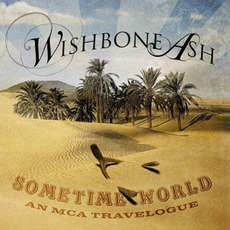 Sometime World: An MCA Travelogue mp3 Artist Compilation by Wishbone Ash