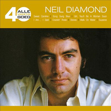 Alle 40 Goed: Neil Diamond by Neil Diamond