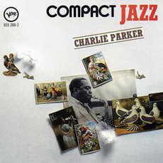 Compact Jazz: Charlie Parker mp3 Artist Compilation by Charlie Parker
