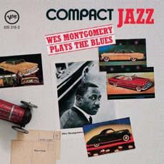 Compact Jazz: Wes Montgomery Plays the Blues by Wes Montgomery