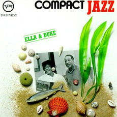 Compact Jazz: Duke Ellington & Ella Fitzgerald by Duke Ellington & Ella Fitzgerald