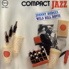 Compact Jazz: Johnny Hodges & Wild Bill Davis by Johnny Hodges & Wild Bill Davis