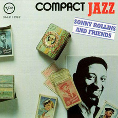Compact Jazz: Sonny Rollins and Friends by Sonny Rollins