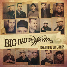 Beautiful Offerings (Deluxe Edition) mp3 Album by Big Daddy Weave