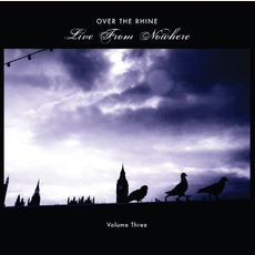 Live From Nowhere, Volume Three by Over The Rhine