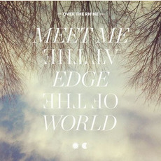 Meet Me at the Edge of the World by Over The Rhine