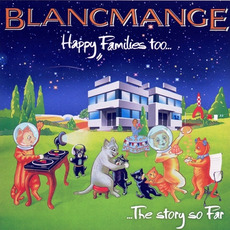Happy Families Too... (Re-Issue) mp3 Album by Blancmange