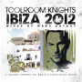 Toolroom Knights Ibiza 2012 Mixed By Mark Knight