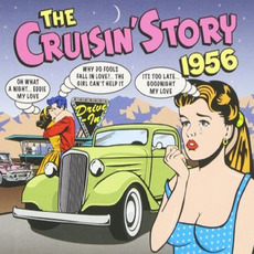 The Cruisin' Story: 1956 by Various Artists