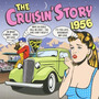 The Cruisin' Story: 1956
