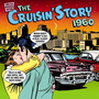 The Cruisin' Story: 1960