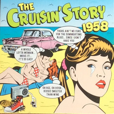 The Cruisin' Story: 1958 by Various Artists