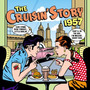 The Cruisin' Story: 1957