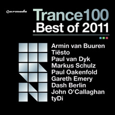 Trance 100 .Best of 2011 by Various Artists