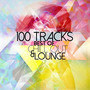Best of Chill Out and Lounge - 100 Tracks