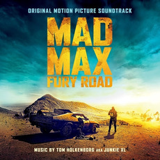 Mad Max: Fury Road - Original Motion Picture Soundtrack mp3 Soundtrack by Tom Holkenborg aka Junkie XL