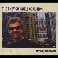 Anything Can Happen mp3 Album by The Andy Swindell Coalition