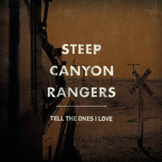 Tell the Ones I Love mp3 Album by Steep Canyon Rangers