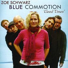 Good Times mp3 Album by Zoe Schwarz Blue Commotion