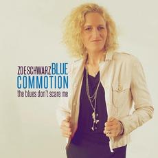 The Blues Don't Scare Me mp3 Album by Zoe Schwarz Blue Commotion