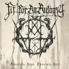 Absolute Hope Absolute Hell mp3 Album by Fit For An Autopsy
