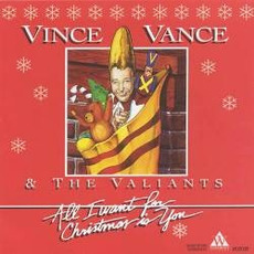 All I Want for Christmas Is You mp3 Album by Vince Vance & The Valiants