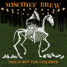 This Is Not for Children by Mischief Brew