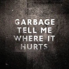 Tell Me Where It Hurts mp3 Album by Garbage