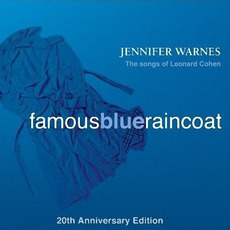 Famous Blue Raincoat: The Songs of Leonard Cohen (20th Anniversary Edition) by Jennifer Warnes