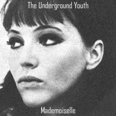 Mademoiselle mp3 Album by The Underground Youth