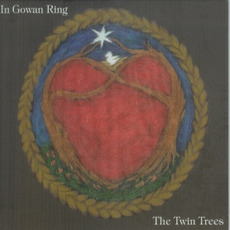 The Twin Trees (Re-Issue) mp3 Album by In Gowan Ring