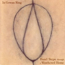 Hazel Steps Through a Weathered Home (Re-Issue) mp3 Album by In Gowan Ring