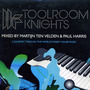 Toolroom Knights Mixed by Martijn ten Velden & Paul Harris