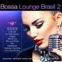 Bossa Lounge Brasil 2
