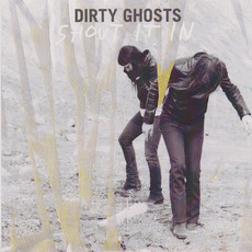 Shout It In by Dirty Ghosts