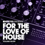 Defected presents For the Love of House, Volume Seven
