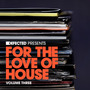 Defected presents For the Love of House, Volume Three